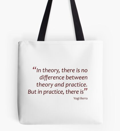 Theory and practice... (Amazing Sayings) Tote Bag