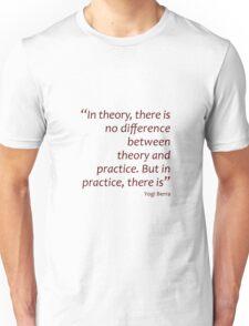 Theory and practice... (Amazing Sayings) Unisex T-Shirt