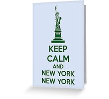 Keep Calm And New York New York Greeting Card