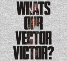 What's our vector, Victor? by JustCarter