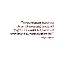 People will never forget how you made them feel... (Amazing Sayings) by gshapley
