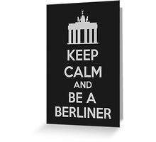 Keep Calm And Be A Berliner Greeting Card