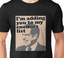 I'm adding you to my enemies list Unisex T-Shirt
