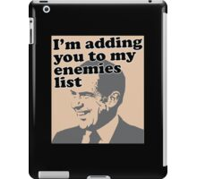 I'm adding you to my enemies list iPad Case/Skin
