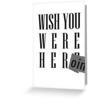 Wish You Were Heroin Greeting Card