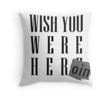 Wish You Were Heroin Throw Pillow