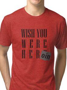 Wish You Were Heroin Tri-blend T-Shirt
