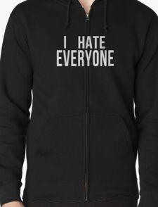 I Hate Everyone - Fun Tee / Shirt / Hoodie /  T-Shirt