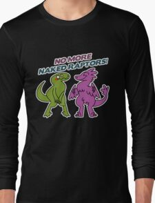 No Naked Raptors Long Sleeve T-Shirt