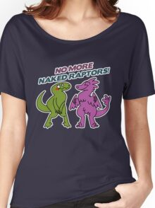No Naked Raptors Women's Relaxed Fit T-Shirt