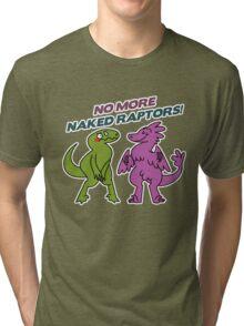No Naked Raptors Tri-blend T-Shirt