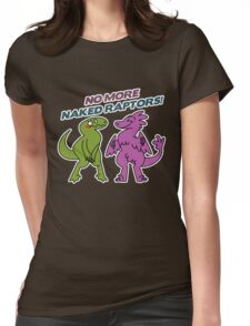 No Naked Raptors Womens Fitted T-Shirt