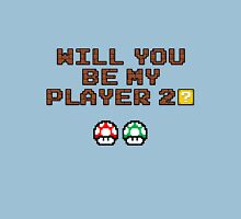 Will you be my player 2? Unisex T-Shirt