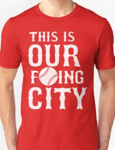 THIS IS OUR F'ING CITY Boston T-shirt T-Shirt