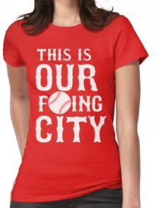 THIS IS OUR F'ING CITY Boston T-shirt Womens Fitted T-Shirt