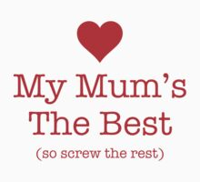 My Mum's The Best by BrightDesign