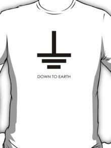 Down to Earth - T Shirt T-Shirt
