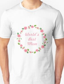 worlds best mom mothers day gift T-Shirt