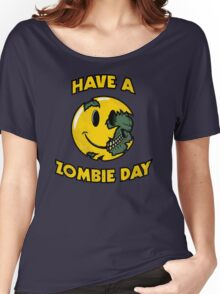 Have a Zombie Day Women's Relaxed Fit T-Shirt