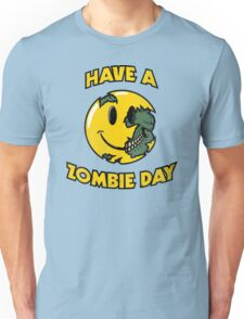 Have a Zombie Day Unisex T-Shirt