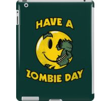 Have a Zombie Day iPad Case/Skin