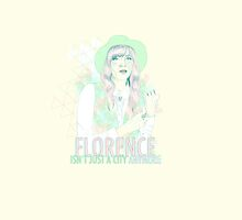 Florence Isn't Just A City Anymore by Amy Blue
