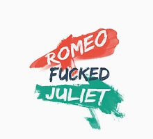 Romeo F***ed Juliet Unisex T-Shirt