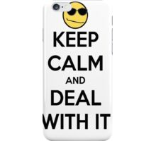 Keep Calm and Deal With it iPhone Case/Skin