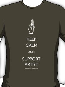 Keep Calm and Support Artist by Topher Adam T-Shirt