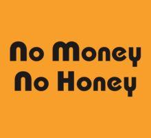No Money No Honey by iloveisaan