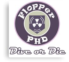 PHD Flopper Dive or Die Canvas Print