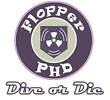 PHD Flopper Dive or Die Photographic Print