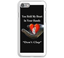*•.¸♥♥¸.•*U HOLD MY HEART IN YOUR HANDS IPHONE CASE*•.¸♥♥¸.•* iPhone Case/Skin