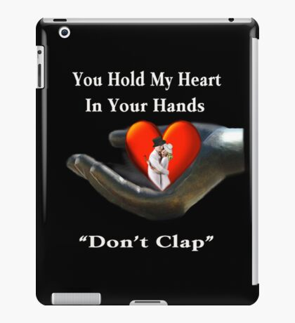 *•.¸♥♥¸.•*U HOLD MY HEART IN YOUR HANDS IPAD CASE*•.¸♥♥¸.•* iPad Case/Skin