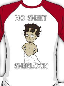 No sheet, Sherlock! T-Shirt