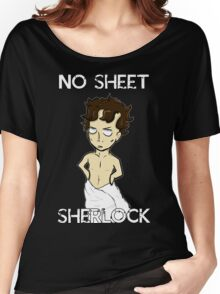 No sheet, Sherlock! Women's Relaxed Fit T-Shirt