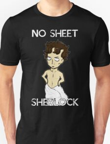 No sheet, Sherlock! Unisex T-Shirt