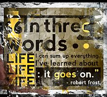 3 Words - Robert Frost Quote   by bcboscia410