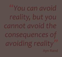 You can avoid reality, but you cannot avoid the consequences... (Amazing Sayings) Baby Tee
