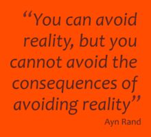 You can avoid reality, but you cannot avoid the consequences... (Amazing Sayings) Kids Tee