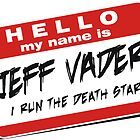 I'm Jeff Vader  - Other by Wislander