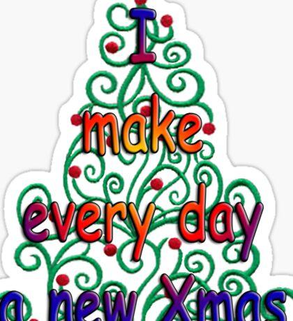 Christmas every day Sticker