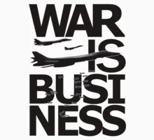 WAR IS BUSINESS by thesamba