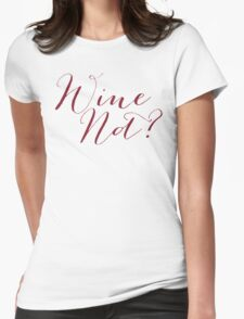 Wine Not? Merlot Color Womens Fitted T-Shirt