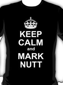 keep calm and mark nutt T-Shirt
