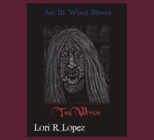 THE WITCH by Lori R. Lopez
