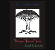 DRAGON BLOOD TREE by Lori R. Lopez