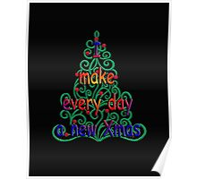 Christmas every day Poster