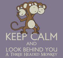 Keep Calm & Look Behind You A Three Headed Monkey Kids Clothes