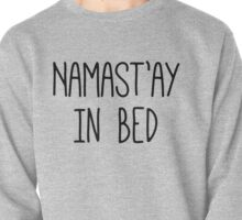Namast'ay In Bed Pullover